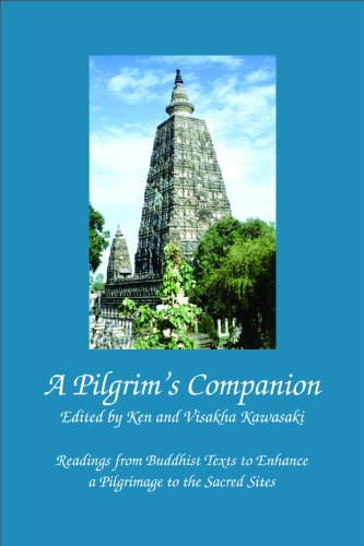 A Pilgrim's Companion: Readings from Buddhist Texts to Enhance a Pilgrimage to the Sacred Sites