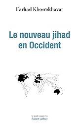 Le Nouveau Jihad en Occident (French Edition)