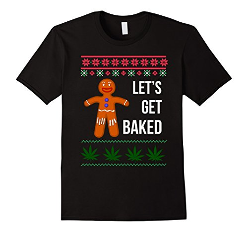 Lets Get Baked Funny Holiday Ugly Christmas Sweater T-Shirt