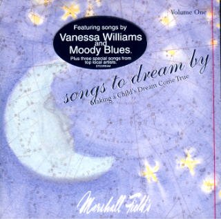 Making A Child's Dream Come True: Songs To Dream By, Vol. 1 [Marshall Field's Special Edition] (Chicago Dream A Little Dream Of Me)
