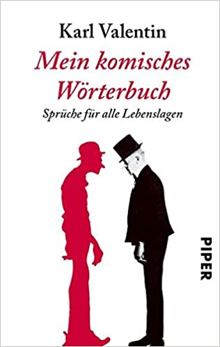 Mein Komisches Wörterbuch: Sprüche Für Alle Lebenslagen: Amazon.de: Dieter  Wöhrle, Karl Valentin: Bücher
