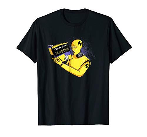 Crash Tests for Dummies Funny Shirt Funny T-Shirt -