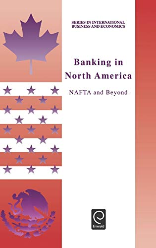 Banking in North America (Series in International Business and Economics) (Series in International Business and Economics)
