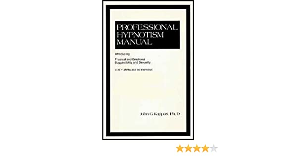 professional hypnotism manual introducing physical and emotional rh amazon com professional hypnotism manual download professional hypnotism manual kappas