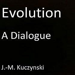 Evolution: A Dialogue