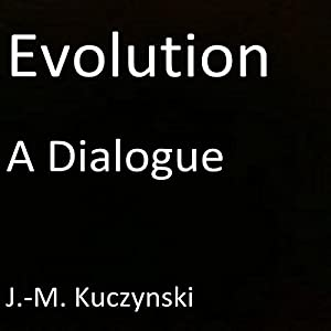 Evolution: A Dialogue Audiobook