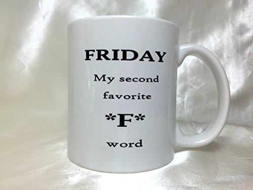 a105-friday-my-second-favorite-f-word-coffee-mug-funny-mug-11oz-white-ceramic-mug-gift-mug-best-gift