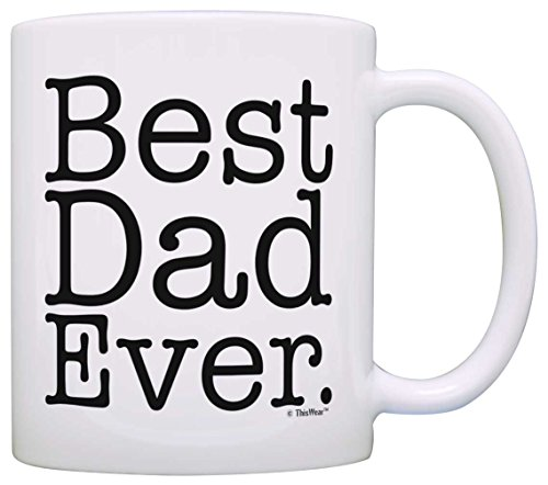 Father's Day Gift Best Dad Ever Birthday Gift New Dad Gift Coffee Mug Tea Cup White