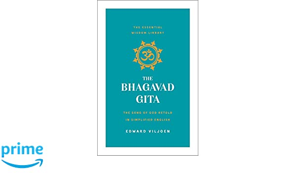 The Bhagavad Gita: The Song of God Retold in Simplified ...