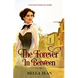 The Forever In Between: A Historical Western Romance Book