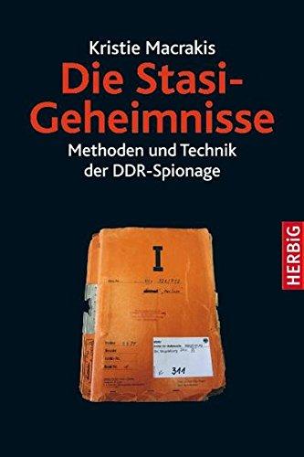 Die Stasi-Geheimnisse: Methoden und Technik der DDR-Spionage