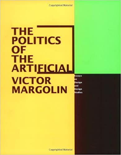 com the politics of the artificial essays on design and  the politics of the artificial essays on design and design studies 1st edition