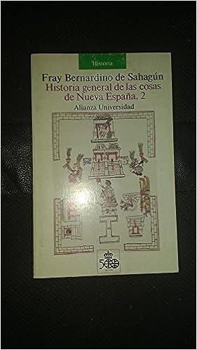 Historia general de las cosas de nueva España 2: Amazon.es: Sahagun Fray Bernardino De: Libros