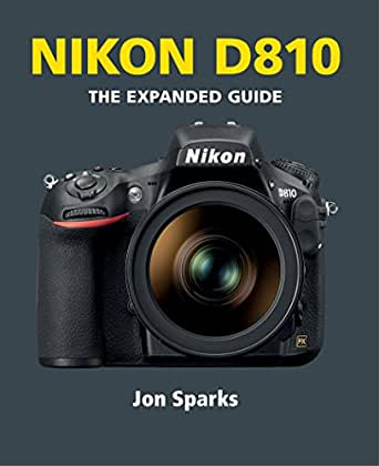 Nikon D810 (The Expanded Guide) (English Edition) eBook: Sparks ...
