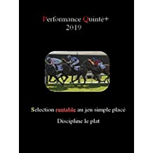 performance quinté+ 2019: turf (French Edition)