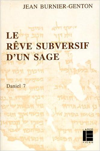 Lire en ligne Le rêve subversif d'un sage : Daniel 7 pdf, epub ebook