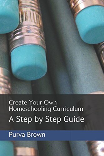 Create Your Own Homeschooling Curriculum: A Step by Step Guide