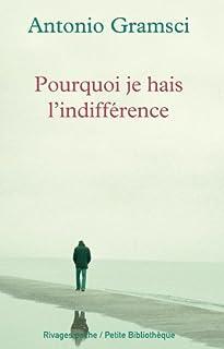 Pourquoi je hais l'indifférence, Gramsci, Antonio