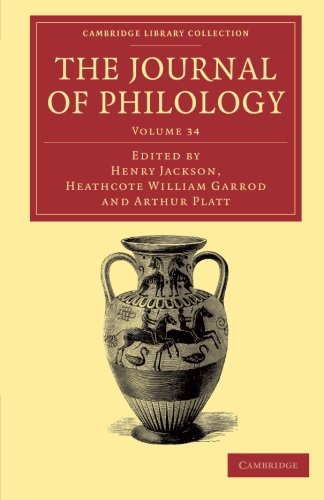 Download The Journal of Philology (Cambridge Library Collection - Classic Journals) (Volume 34) pdf epub