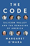 img - for The Code: Silicon Valley and the Remaking of America book / textbook / text book