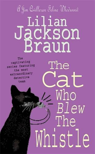The Cat Who Blew The Whistle  The Cat Who… Mysteries Book 17   A Delightfully Cosy Feline Mystery For Cat Lovers Everywhere