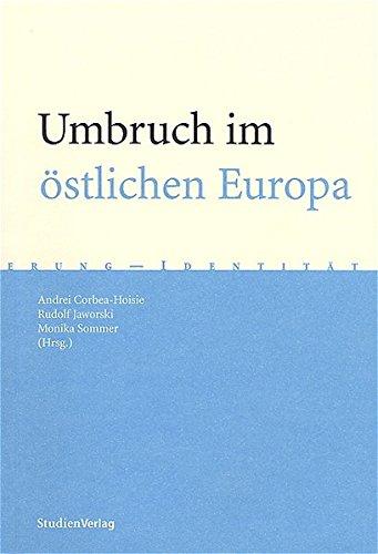 Umbruch im östlichen Europa: Die nationale Wende und das kollektive Gedächtnis (Gedächtnis - Erinnerung - Identität)