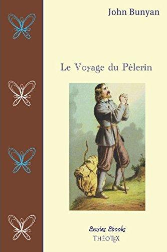 Le Voyage du Pelerin  [Bunyan, John] (Tapa Blanda)