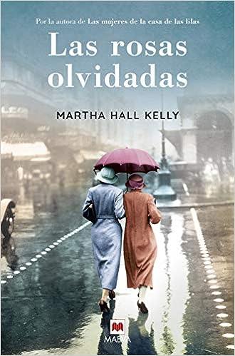 Las rosas olvidadas de Martha Hall Kelly