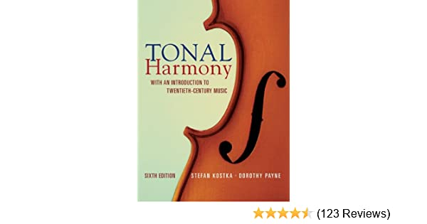 Tonal harmony with an introduction to twentieth century music tonal harmony with an introduction to twentieth century music stefan kostka dorothy payne 9780073401355 amazon books fandeluxe Images