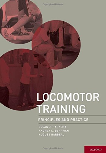Locomotor Training: Principles and Practice by Brand: Oxford University Press, USA