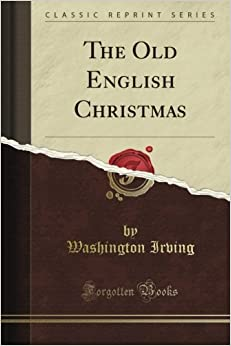 Book The Old English Christmas (Classic Reprint)