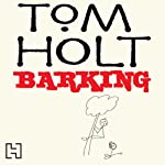Barking | Tom Holt