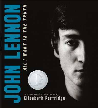 Download John Lennon: All I Want is the Truth (Bccb Blue Ribbon Nonfiction Book Award (Awards)) ebook