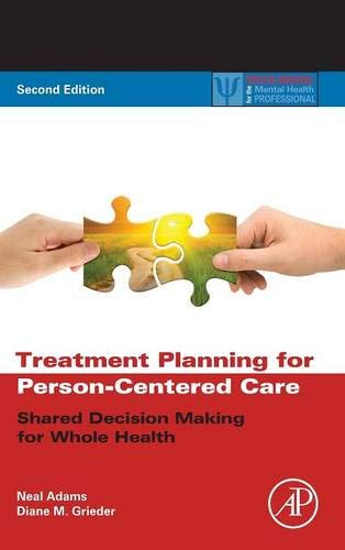 Treatment Planning for Person-Centered Care: Shared Decision Making for Whole Health (Practical Resources for the Mental Health Professional)