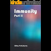 Immunity Part II