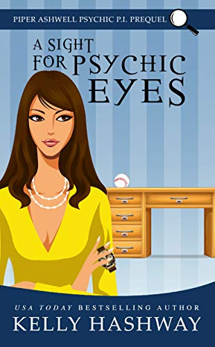 (A Sight for Psychic Eyes (Piper Ashwell Psychic P.I. Book 0))