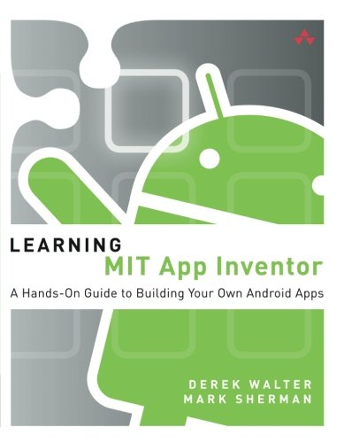 Learning Mit App Inventor  A Hands On Guide To Building Your Own Android Apps