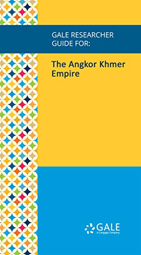 Gale Researcher Guide for: The Angkor Khmer Empire