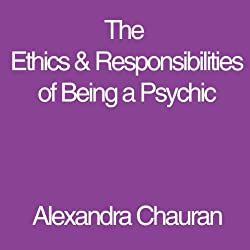 The Ethics & Responsibilities of Being a Psychic
