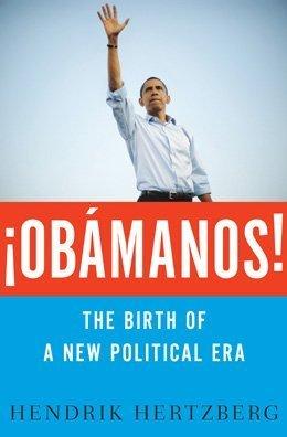 Read Online ¡OBÁMANOS!: The Birth of a New Political Era PDF