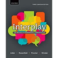 Interplay: The Process of Interpersonal Communication, Third Canadian Edition