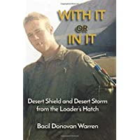 With It or in It: Desert Shield and Desert Storm from the Loader's Hatch