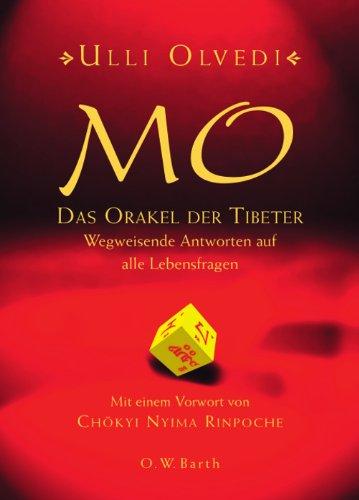 Mo - Das Orakel der Tibeter: Wegweisende Antworten auf alle Lebensfragen