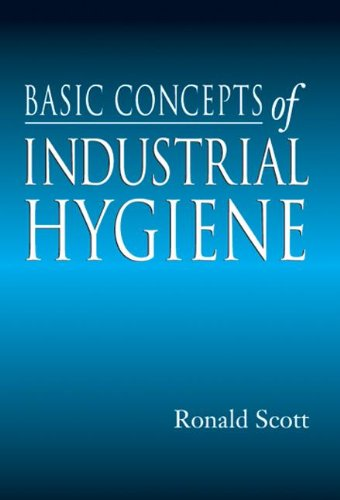 Basic Concepts of Industrial Hygiene, by Ronald M. Scott