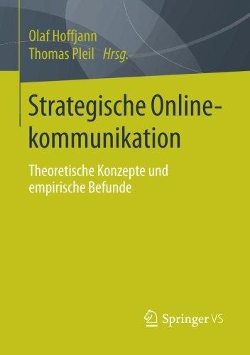 Strategische Onlinekommunikation: Theoretische Konzepte und empirische Befunde (German Edition)
