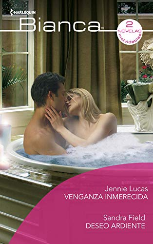 Venganza inmerecida - Deseo ardiente (Omnibus Bianca) (Spanish Edition)
