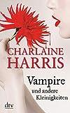 Vampire und andere Kleinigkeiten: Erzählungen (Sookie Stackhouse 15) (German Edition)
