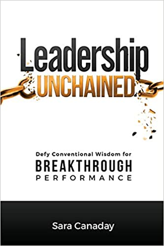 Leadership Unchained: Defy Conventional Wisdom for Breakthrough Performance