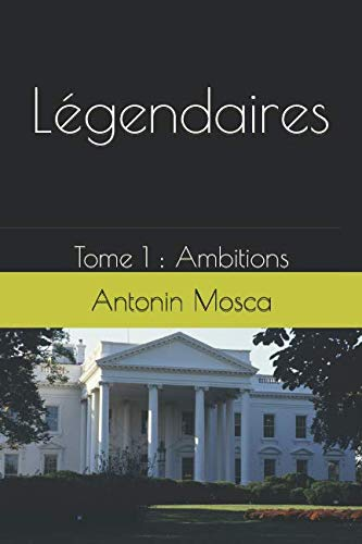 Légendaires: Tome 1 : Ambitions French Edition