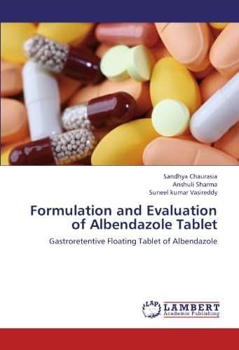 Formulation and Evaluation of Albendazole Tablet: Gastroretentive Floating Tablet of Albendazole